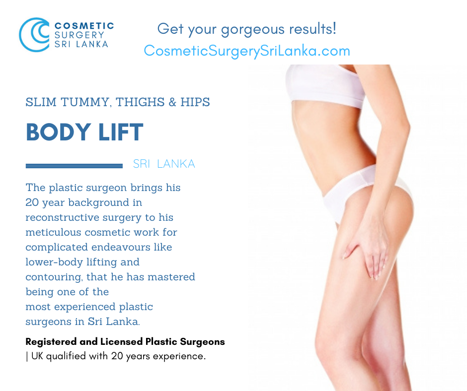 Body Lift Tummy Tuck Fully licensed plastic surgeons Sri Lanka Colombo