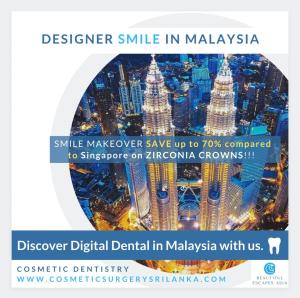 DENTAL ZIRCONIA CROWNS DENTAL IMPLANTS SAVE IN MALAYSIA AND HOLIDAY SMILE MAKE OVER DIGITAL DENTISTRY